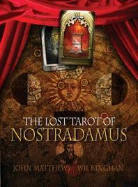 The Lost Tarot of Nostradamus. John Matthews and Wil Kinghan