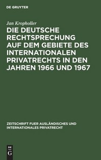 Die Deutsche Rechtsprechung Auf Dem Gebiete Des Internationalen Privatrechts in Den Jahren 1966 Und 1967