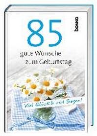 85 gute Wuensche zum Geburtstag