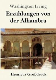 Erzaehlungen von der Alhambra (Grossdruck)