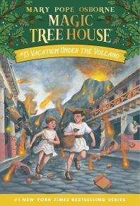 Magic Tree House. 13: Vacation Under the Volcano