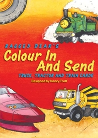 Ragged Bear's Colour in and Send Truck, Tractor and Train Card