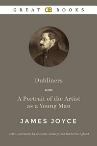 Dubliners and a Portrait of the Artist as a Young Man by James Joyce with Illustrations by Nicholas