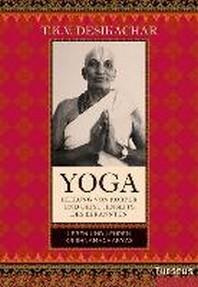 Yoga - Heilung von Koerper und Geist jenseits des bekannten