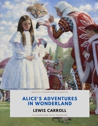 Alice's Adventures in Wonderland / Lewis Carroll / World Literature Classics / Illustrated with doodles