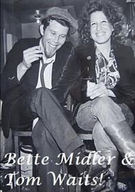 Bette Midler & Tom Waits!