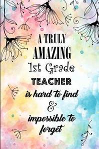 A Truly Amazing 1st Grade Teacher