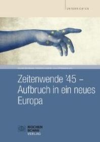 Zeitenwende '45 - Aufbruch in ein neues Europa
