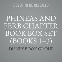 Phineas and Ferb Chapter Book Box Set (Books 1-3)
