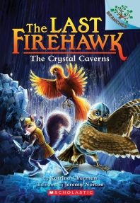 Last Firehawk #2:The Crystal Caverns (A Branches Book)