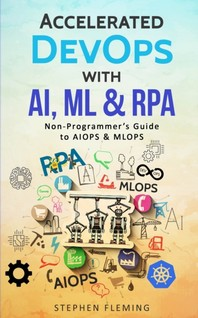 Accelerated DevOps with AI, ML & RPA