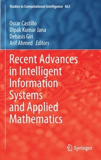 Recent Advances in Intelligent Information Systems and Applied Mathematics