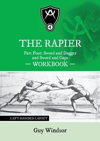 The Rapier Part Four Sword and Dagger and Sword and Cape Workbook