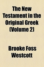 The New Testament in the Original Greek Volume 2