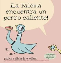 La Paloma Encuentra un Perro Caliente! = Pigeon Finds a Hot Dog!