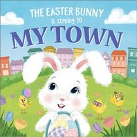 The Easter Bunny Is Coming to My Town
