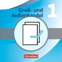 Gross- und Aussenhandel 1 - Fachkunde und Arbeitsbuch im Paket. Neubearbeitung