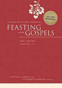Feasting on the Gospels--Luke, Volume 1