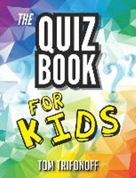The Quiz Book For Kids