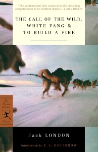 The Call of the Wild, White Fang & to Build a Fire ( Modern Library Classics )