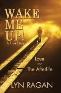 Wake Me Up! Love and the Afterlife