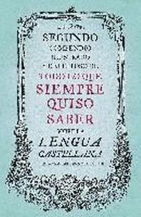 Segundo Compendio Ilustrado Y Deleitoso de Todo Lo Que Siempre Quiso Saber de la Lengua Castellana / The Second Delightful, Illustrated Compendium of