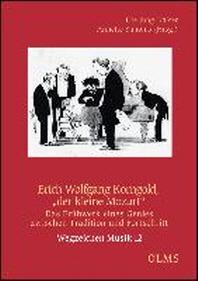 """Erich Wolfgang Korngold, """"der kleine Mozart"""""""