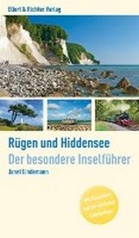 Ruegen und Hiddensee. Der besondere Inselfuehrer