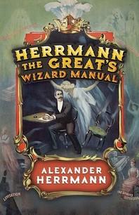 Herrmann the Great's Wizard Manual