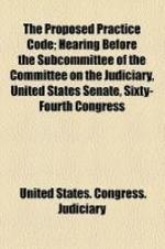 The Proposed Practice Code; Hearing Before the Subcommittee of the Committee on the Judiciary, United States Senate, Sixty-Fourth Congress, First Sess