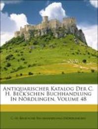 Antiquarischer Katalog Der C. H. Beck'schen Buchhandlung in Nordlingen.