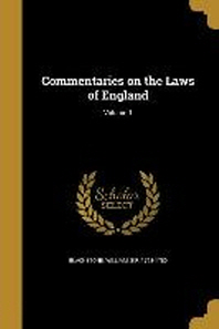 Commentaries on the Laws of England; Volume 1