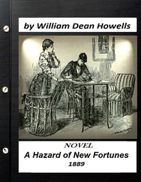 A Hazard of New Fortunes (1889) a novel by William Dean Howells (World's Classic