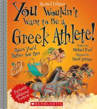 You Wouldn't Want to Be a Greek Athlete! (Revised Edition) (You Wouldn't Want To... Ancient Civilization)