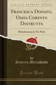 Francesca Donato, Ossia Corinto Distrutta