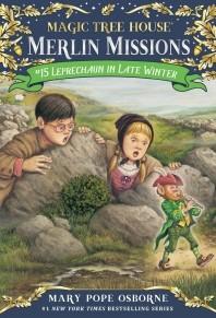 Magic Tree House Merlin Mission .15: Leprechaun in Late Winter