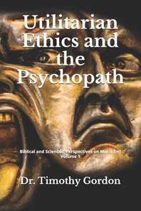 Utilitarian Ethics and the Psychopath