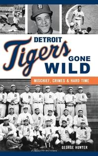 Detroit Tigers Gone Wild