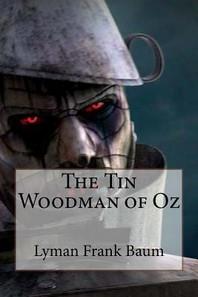 The Tin Woodman of Oz Lyman Frank Baum