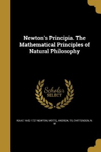 Newton's Principia. the Mathematical Principles of Natural Philosophy