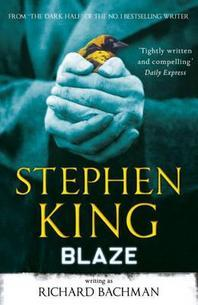 Blaze. Stephen King Writing as Richard Bachman