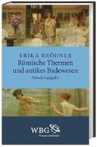 Roemische Thermen und antikes Badewesen