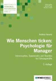 Wie Menschen ticken: Psychologie fuer Manager
