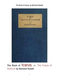 버트런드 러셀의 이카루스, 과학의 미래.The Book of Icarus, or, The Future of Science by Bertrand Russell