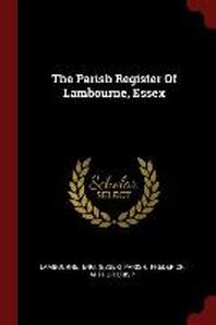 The Parish Register of Lambourne, Essex