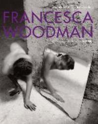 Francesca Woodman. Werke der Sammlung Verbund