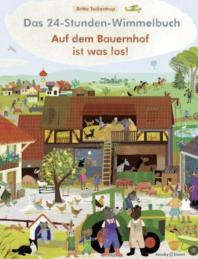 Das 24-Stunden-Wimmelbuch. Auf dem Bauernhof ist was los!