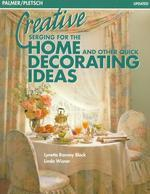 Creative Serging for the Home and Other Quick Decorating Ideas