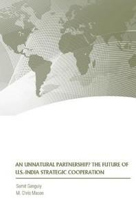 An Unnatural Partnership? The Future of U.S.-India Strategic Cooperation