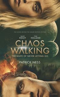 Chaos Walking Movie Tie-In Edition